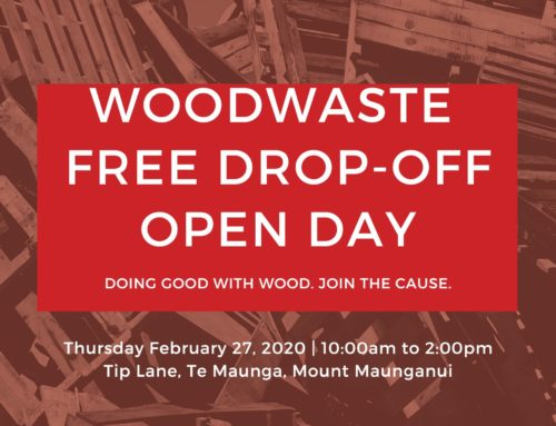 Woodwaste Free Drop-Off Open Day, Thursday Feb 27th 2020 @ Mount Maunganui Yard.